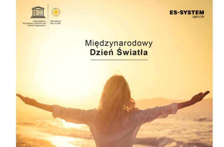 ES-SYSTEM – Light is Life.  Międzynarodowy Dzień Światła z ES-SYSTEM