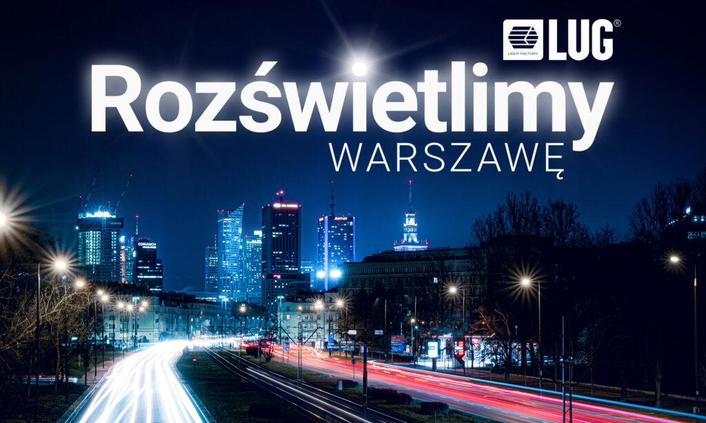 LUG rozświetli Warszawę