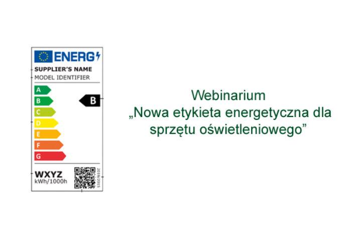"""Webinarium""""Nowa etykieta energetyczna dla sprzętu oświetleniowego"""""""